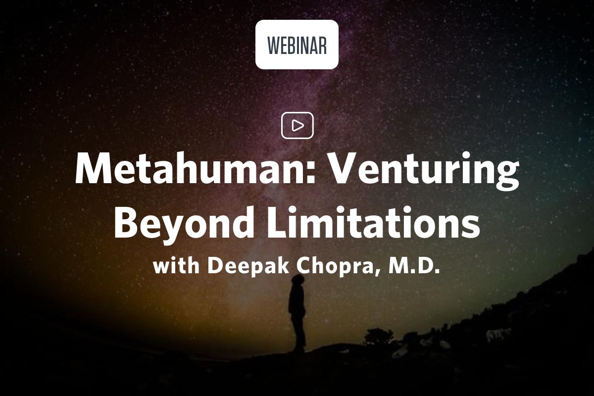 Metahuman Venturing Beyond Limitations