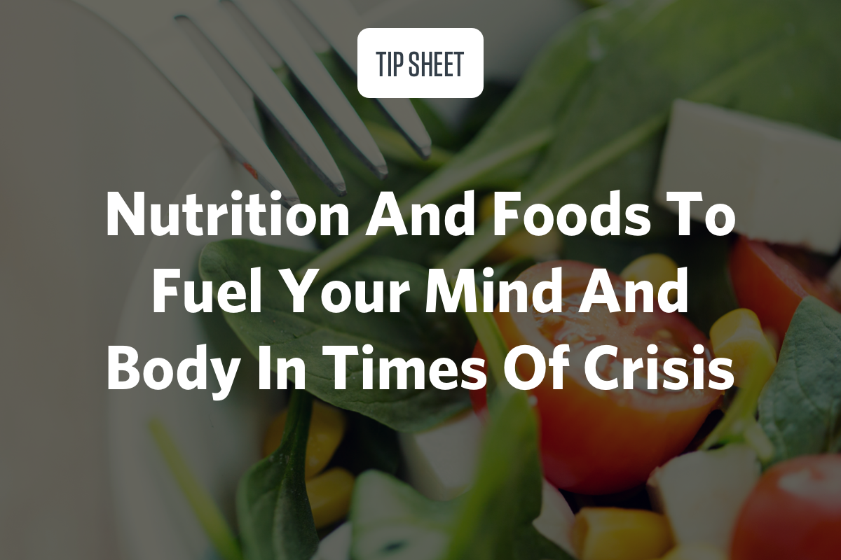 Nutrition And Foods To Fuel Your Mind And Body In Times Of Crisis