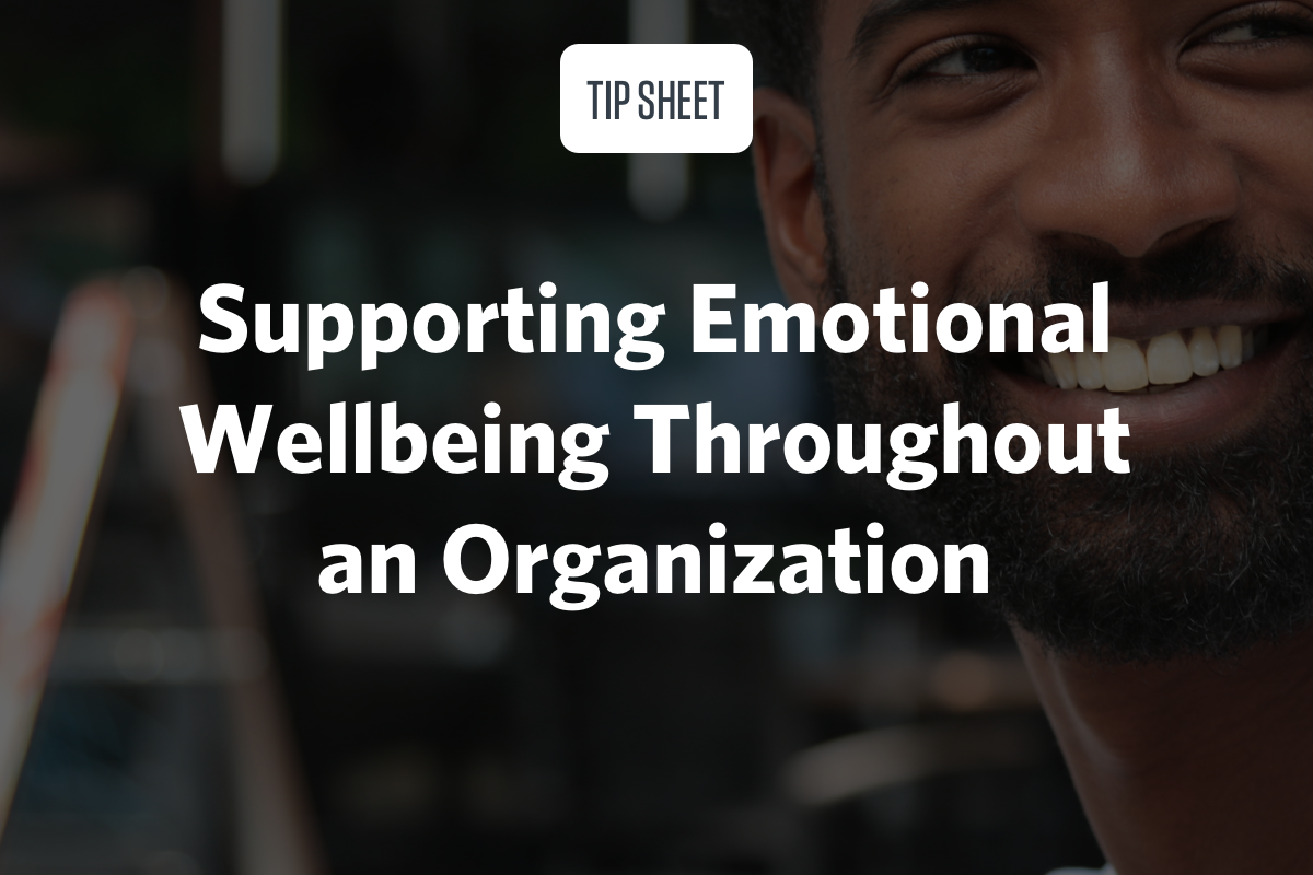 Supporting Emotional Wellbeing Throughout an Organization