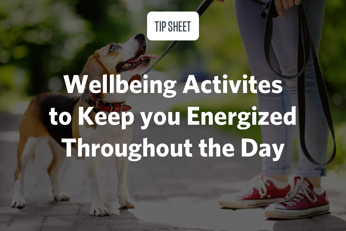 Wellbeing Activites to Keep you Energized Throughout the Day