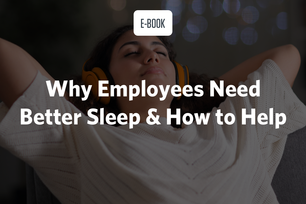 Why Employees Need Better Sleep & How to Help