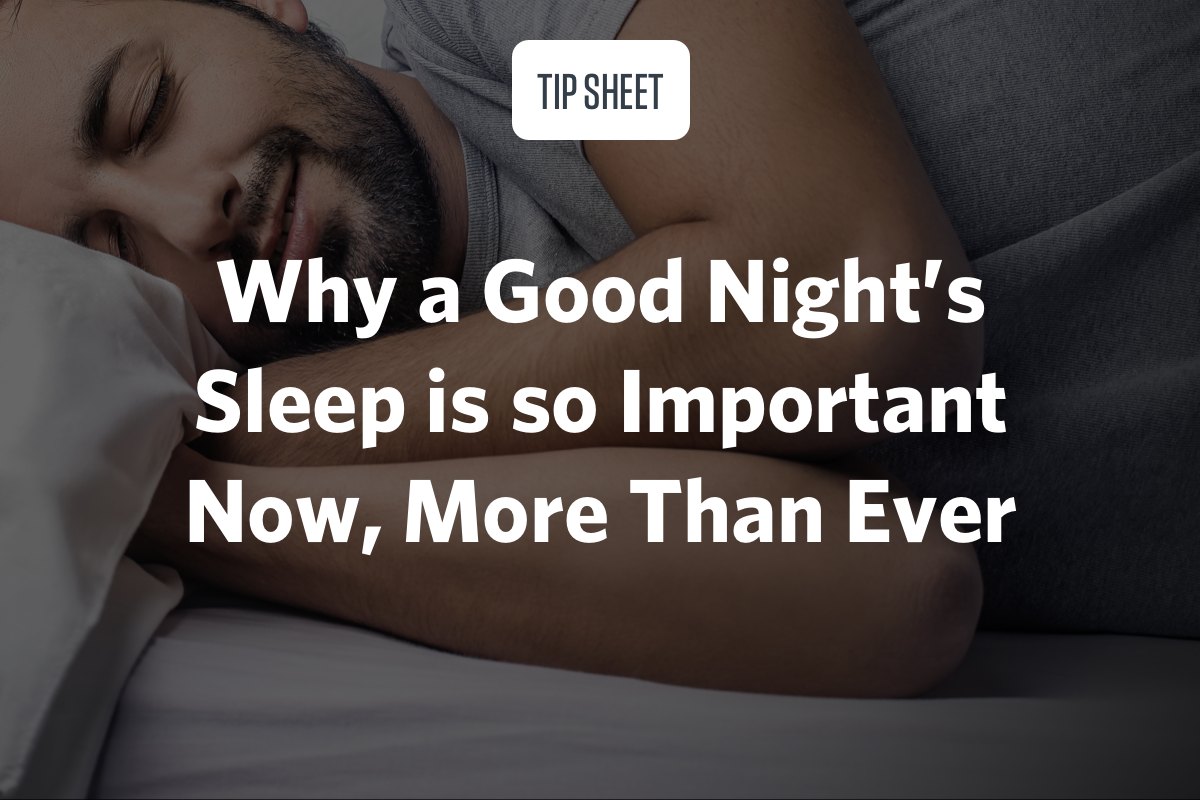 Why a Good Night's Sleep is so Important Now, More Than Ever